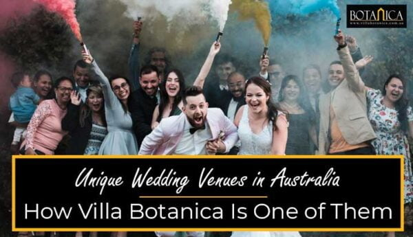 """banner image of happy couple running from friends shooting color guns behind with a text """"Unique Wedding Venues Australia: How Villa Botanica Is One Of Them"""""""
