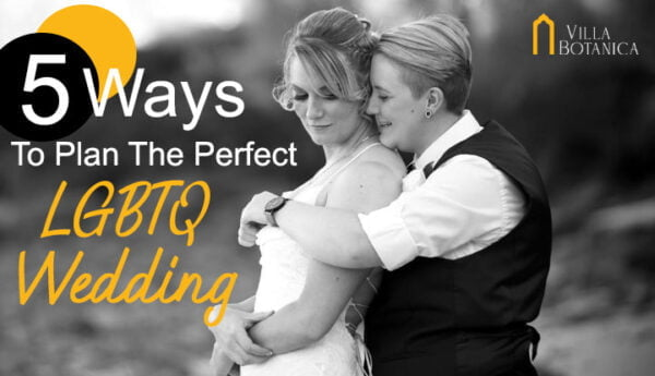 5 Ways To Plan The Perfect LGBTQ Wedding for a Same Sex Wedding Ceremony